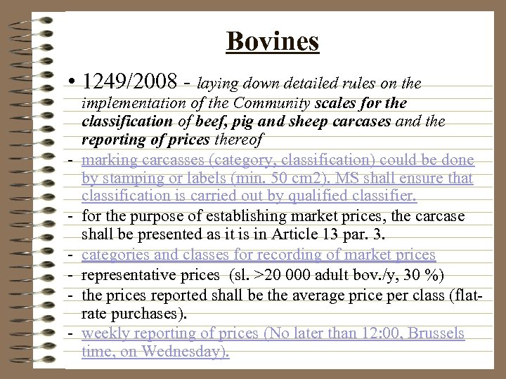Bovines • 1249/2008 - laying down detailed rules on the - implementation of the