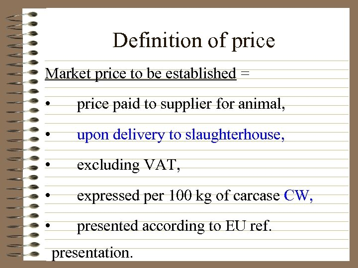Definition of price Market price to be established = • price paid to supplier