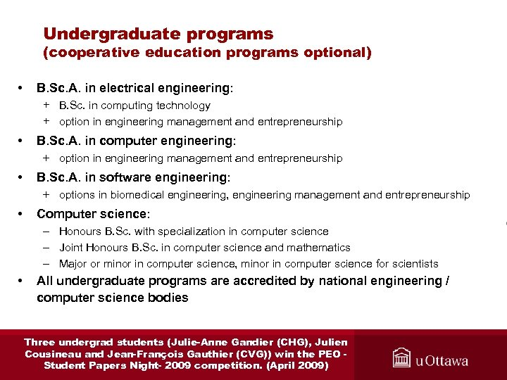 Undergraduate programs (cooperative education programs optional) • B. Sc. A. in electrical engineering: +