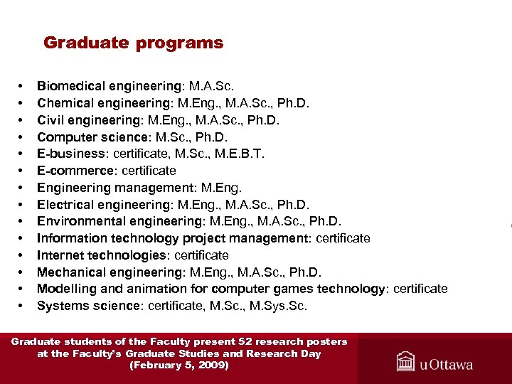 Graduate programs • • • • Biomedical engineering: M. A. Sc. Chemical engineering: M.