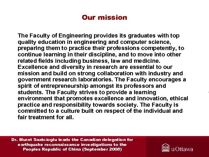 Our mission The Faculty of Engineering provides its graduates with top quality education in