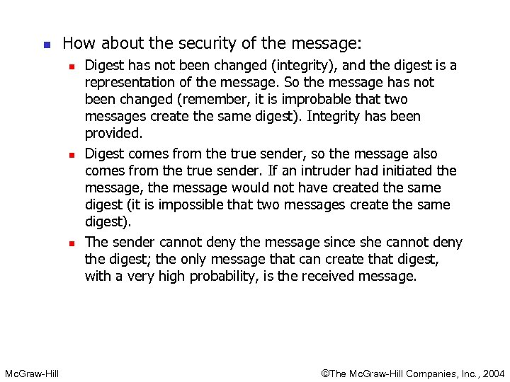 n How about the security of the message: n n n Mc. Graw-Hill Digest