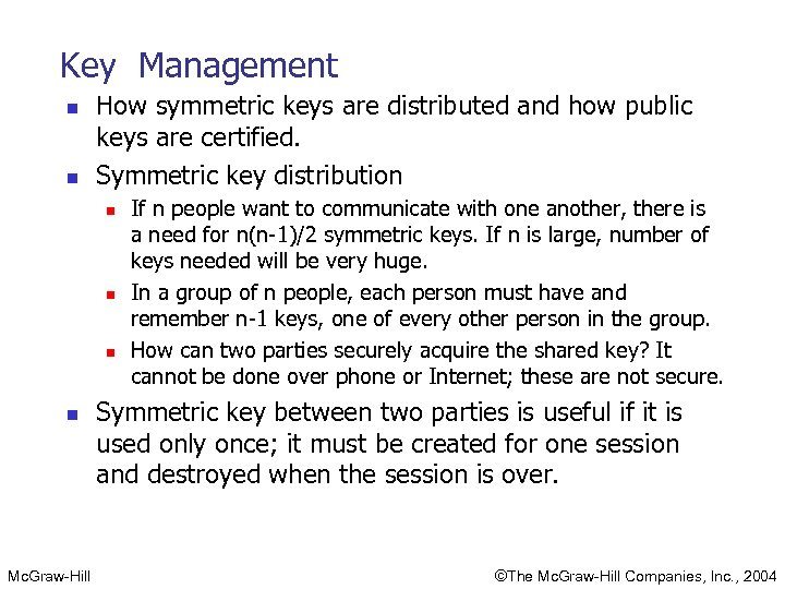 Key Management n n How symmetric keys are distributed and how public keys are