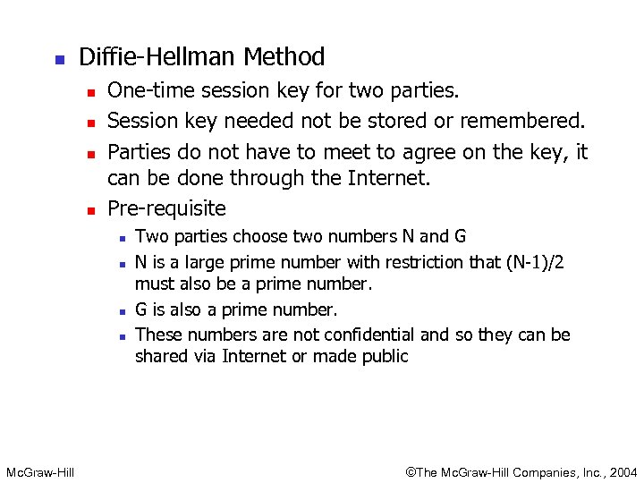n Diffie-Hellman Method n n One-time session key for two parties. Session key needed