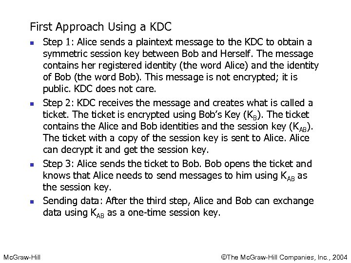 First Approach Using a KDC n n Mc. Graw-Hill Step 1: Alice sends a
