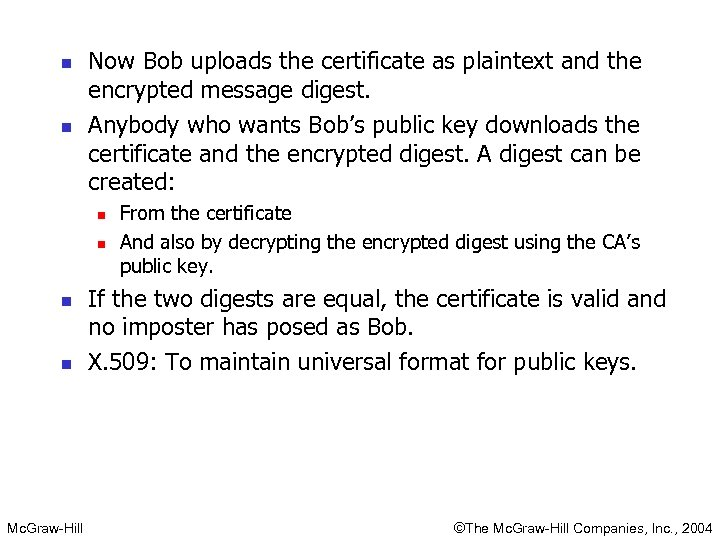 n n Now Bob uploads the certificate as plaintext and the encrypted message digest.