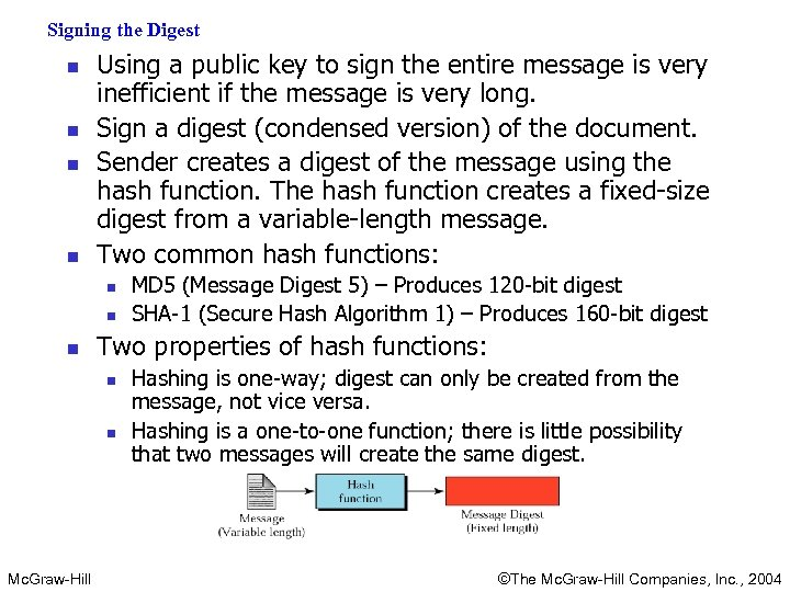 Signing the Digest n n Using a public key to sign the entire message