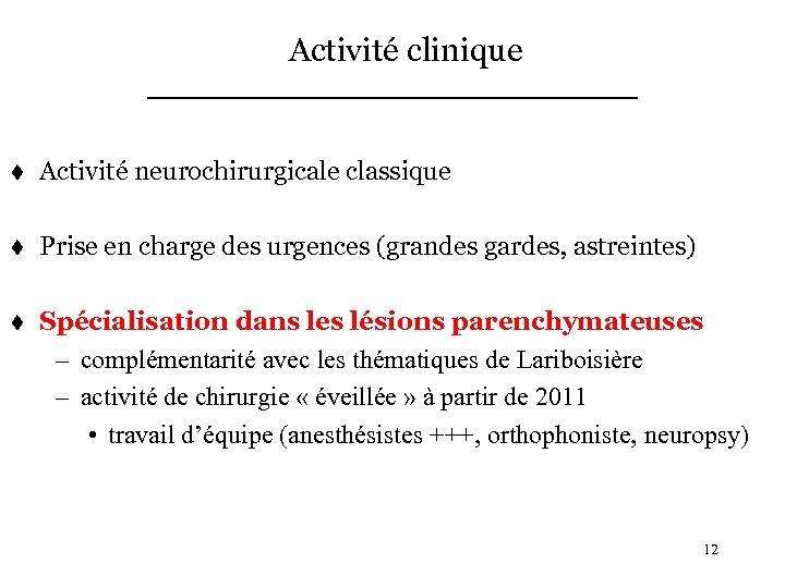 Activité clinique t Activité neurochirurgicale classique t Prise en charge des urgences (grandes gardes,