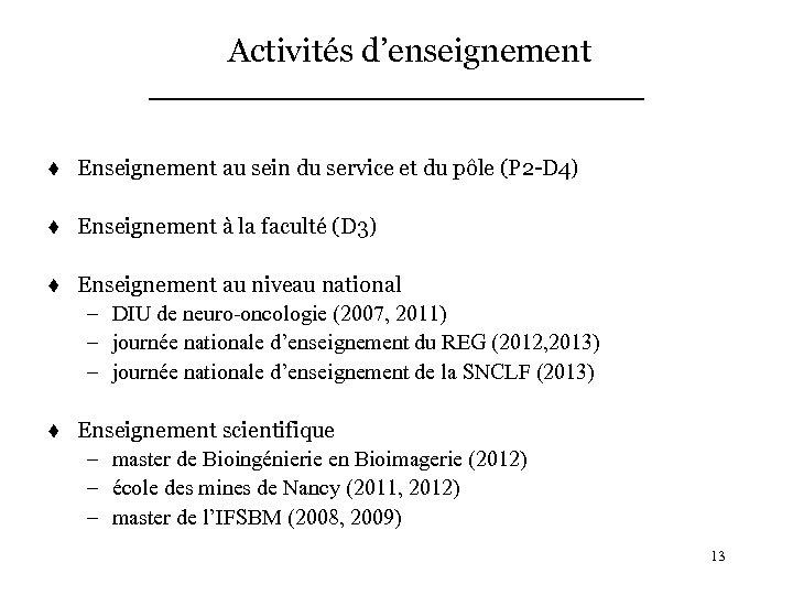 Activités d'enseignement t Enseignement au sein du service et du pôle (P 2 -D
