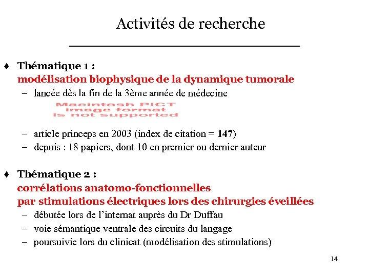 Activités de recherche t Thématique 1 : modélisation biophysique de la dynamique tumorale –