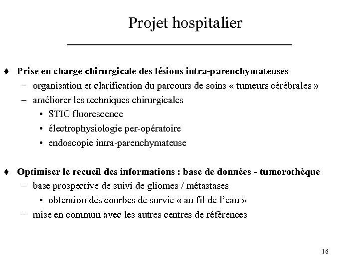 Projet hospitalier t Prise en charge chirurgicale des lésions intra-parenchymateuses – organisation et clarification