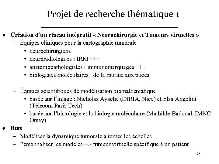 Projet de recherche thématique 1 t t Création d'un réseau intégratif « Neurochirurgie et