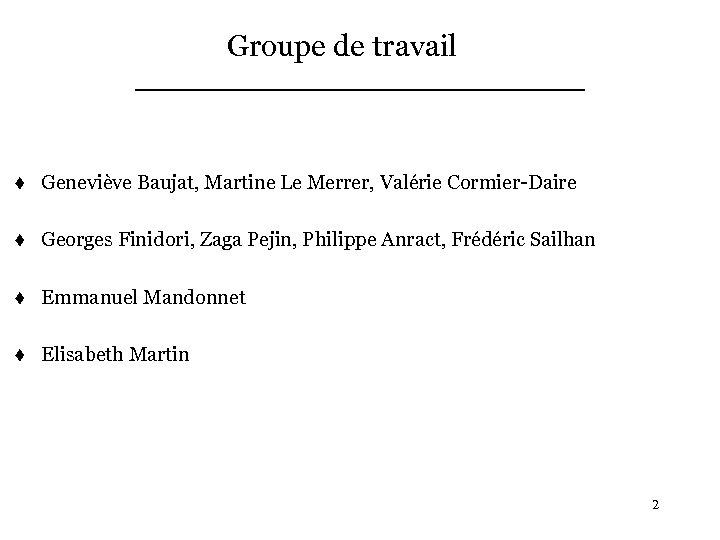 Groupe de travail t Geneviève Baujat, Martine Le Merrer, Valérie Cormier-Daire t Georges Finidori,