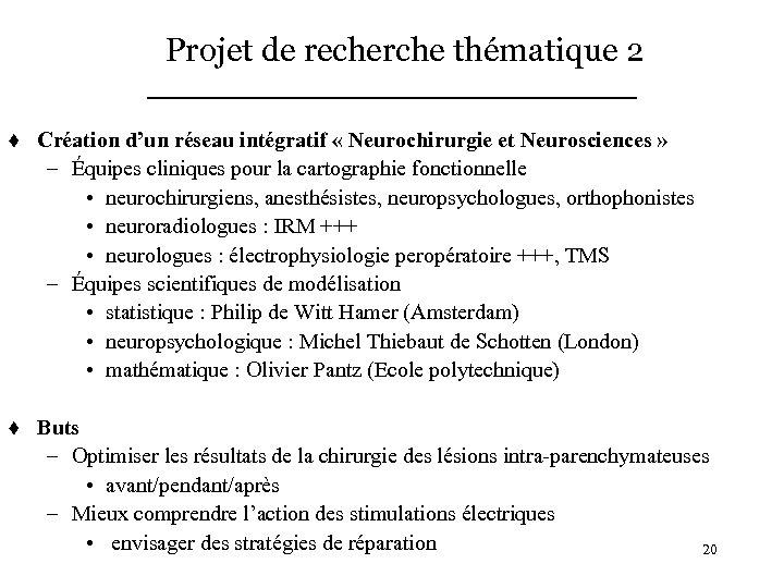 Projet de recherche thématique 2 t Création d'un réseau intégratif « Neurochirurgie et Neurosciences