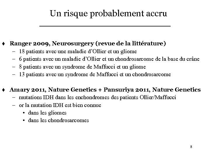 Un risque probablement accru t Ranger 2009, Neurosurgery (revue de la littérature) – 18