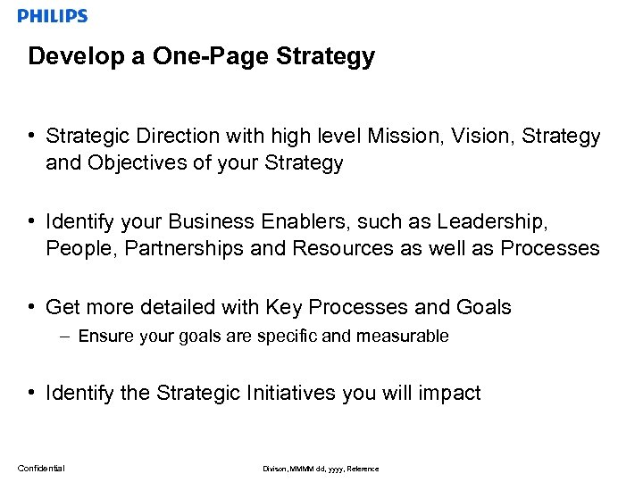 Develop a One-Page Strategy • Strategic Direction with high level Mission, Vision, Strategy and