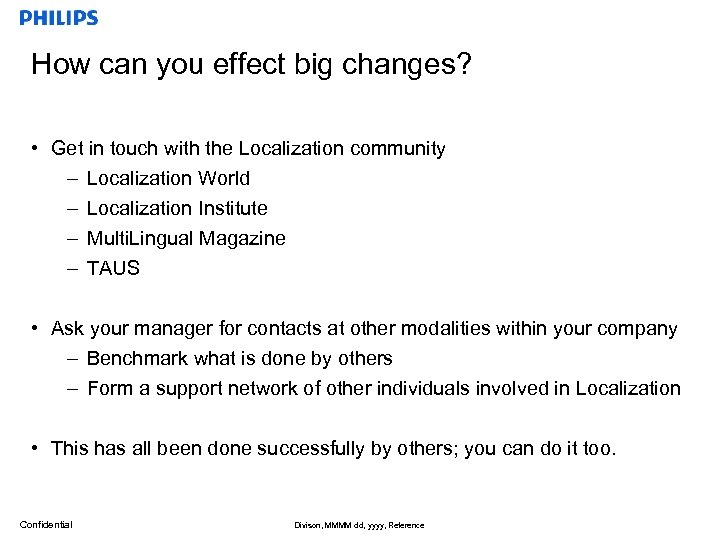 How can you effect big changes? • Get in touch with the Localization community