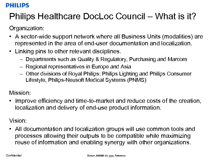 Philips Healthcare Doc. Loc Council – What is it? Organization: • A sector-wide support