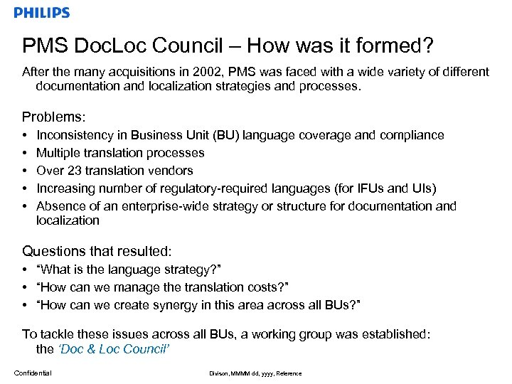 PMS Doc. Loc Council – How was it formed? After the many acquisitions in