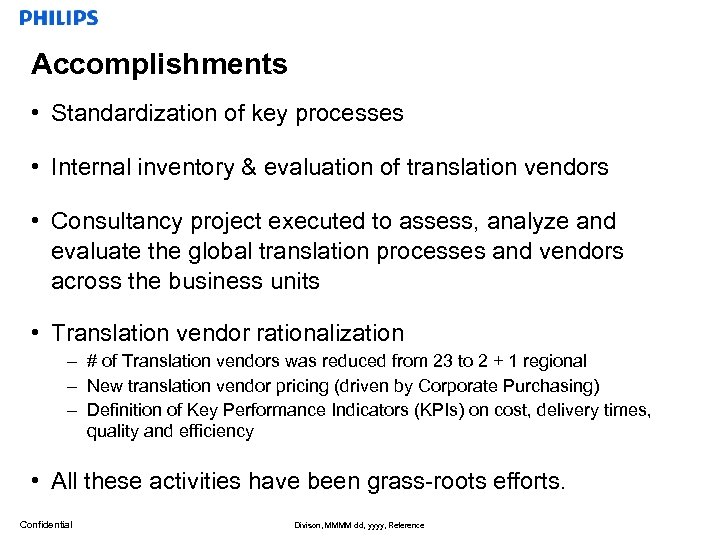 Accomplishments • Standardization of key processes • Internal inventory & evaluation of translation vendors