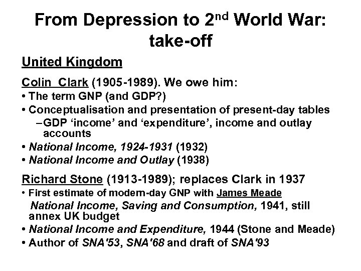 From Depression to 2 nd World War: take-off United Kingdom Colin Clark (1905 -1989).