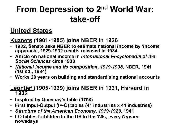 From Depression to 2 nd World War: take-off United States Kuznets (1901 -1985) joins