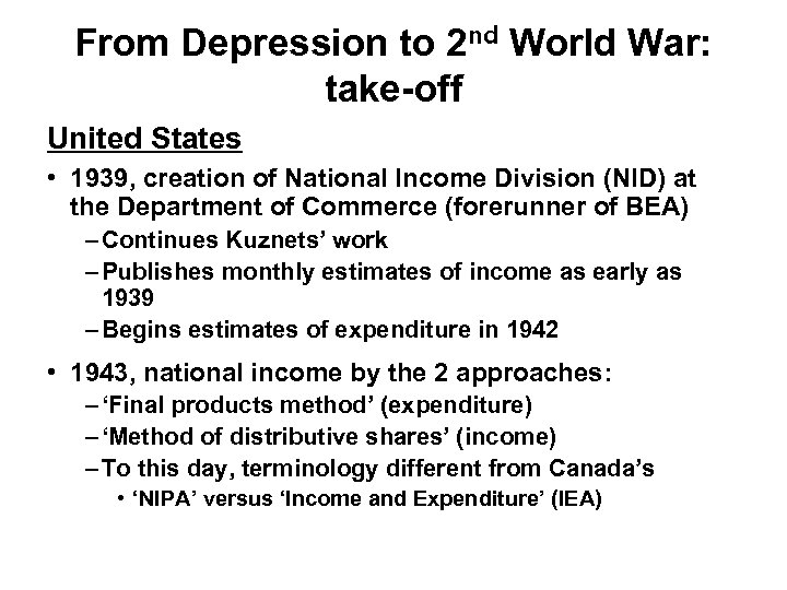 From Depression to 2 nd World War: take-off United States • 1939, creation of