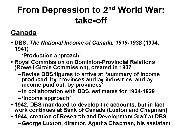 From Depression to 2 nd World War: take-off Canada • DBS, The National Income