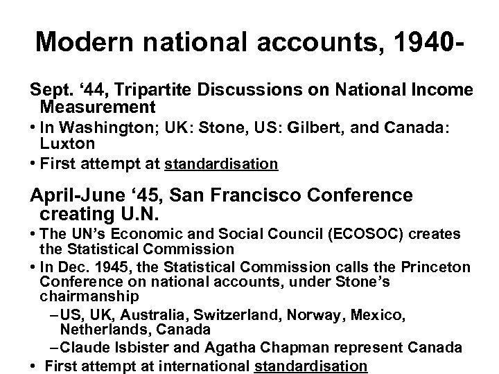 Modern national accounts, 1940 Sept. ' 44, Tripartite Discussions on National Income Measurement •