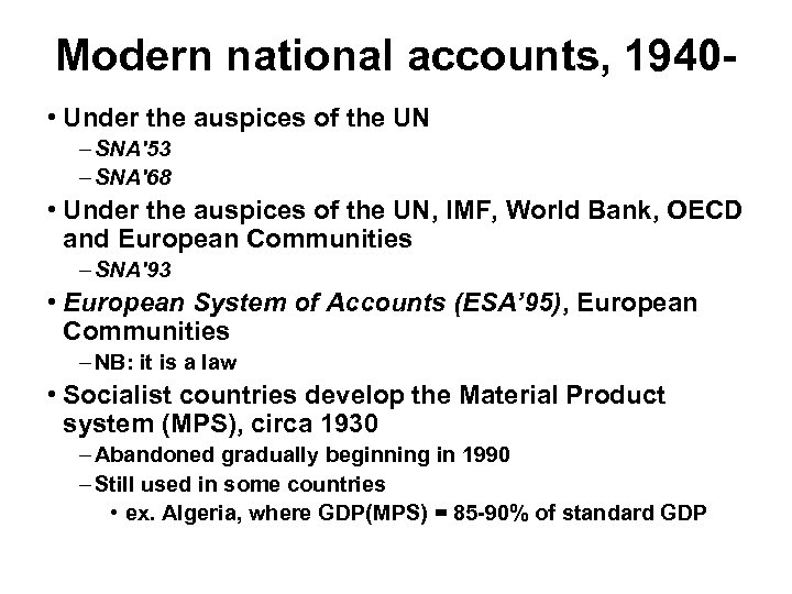 Modern national accounts, 1940 • Under the auspices of the UN – SNA'53 –