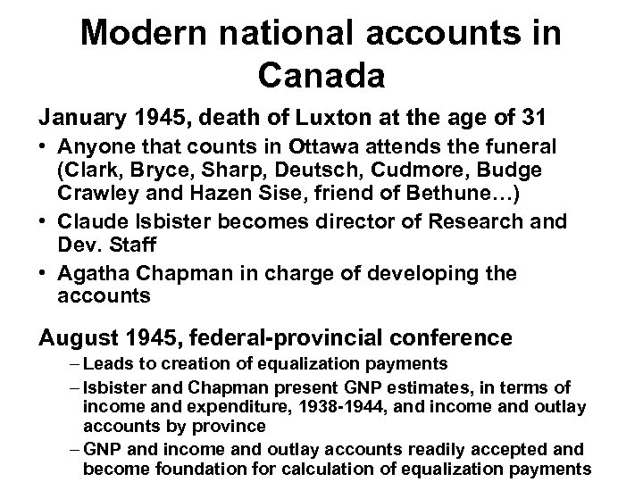 Modern national accounts in Canada January 1945, death of Luxton at the age of