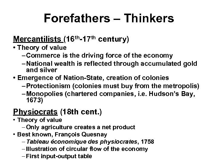 Forefathers – Thinkers Mercantilists (16 th-17 th century) • Theory of value – Commerce