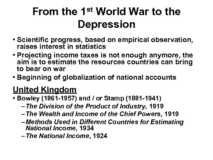 From the 1 st World War to the Depression • Scientific progress, based on