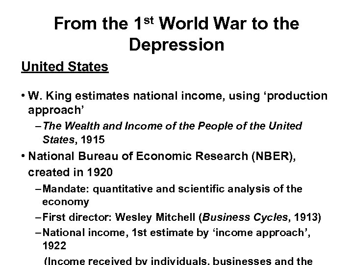 From the 1 st World War to the Depression United States • W. King