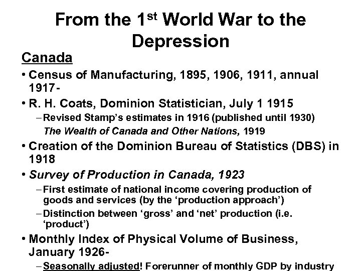 From the 1 st World War to the Depression Canada • Census of Manufacturing,
