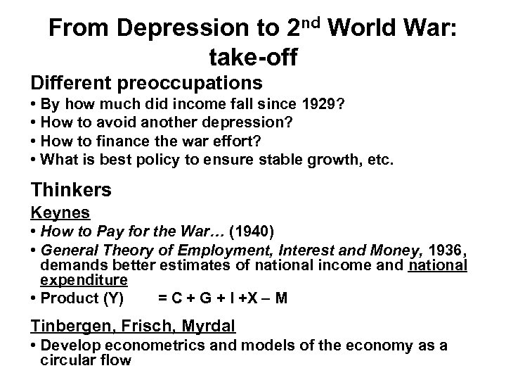 From Depression to 2 nd World War: take-off Different preoccupations • By how much