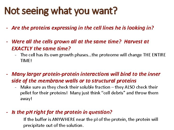 Not seeing what you want? - Are the proteins expressing in the cell lines