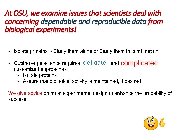 At OSU, we examine issues that scientists deal with concerning dependable and reproducible data