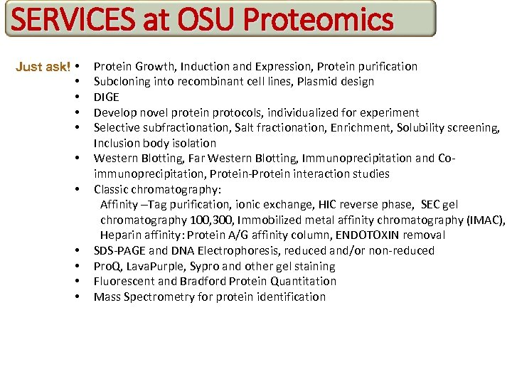 SERVICES at OSU Proteomics Just ask! • • • Protein Growth, Induction and Expression,