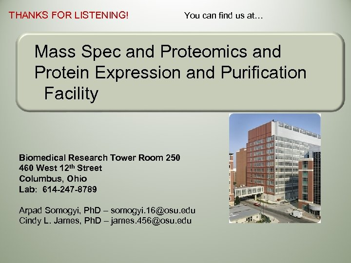 THANKS FOR LISTENING! You can find us at… Mass Spec and Proteomics and Protein