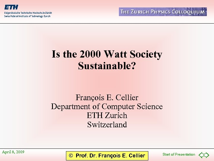 Is the 2000 Watt Society Sustainable? François E. Cellier Department of Computer Science ETH