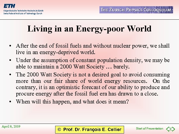 Living in an Energy-poor World • After the end of fossil fuels and without