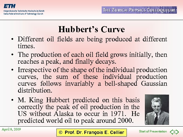 Hubbert's Curve • Different oil fields are being produced at different times. • The