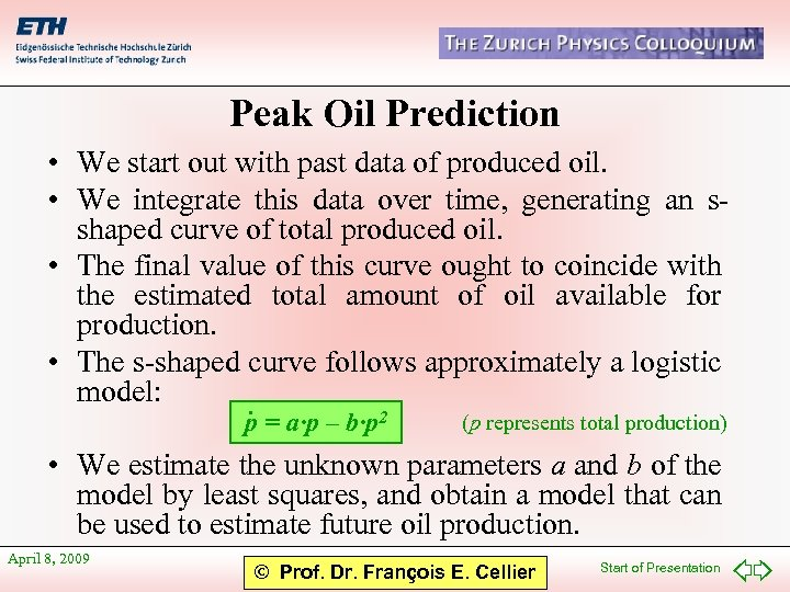 Peak Oil Prediction • We start out with past data of produced oil. •