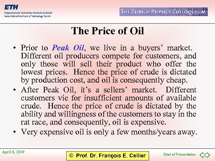 The Price of Oil • Prior to Peak Oil, we live in a buyers'