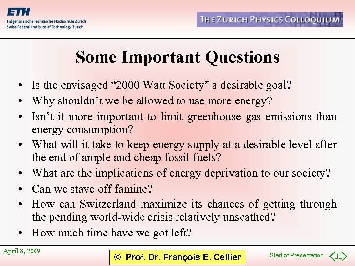 "Some Important Questions • Is the envisaged "" 2000 Watt Society"" a desirable goal?"