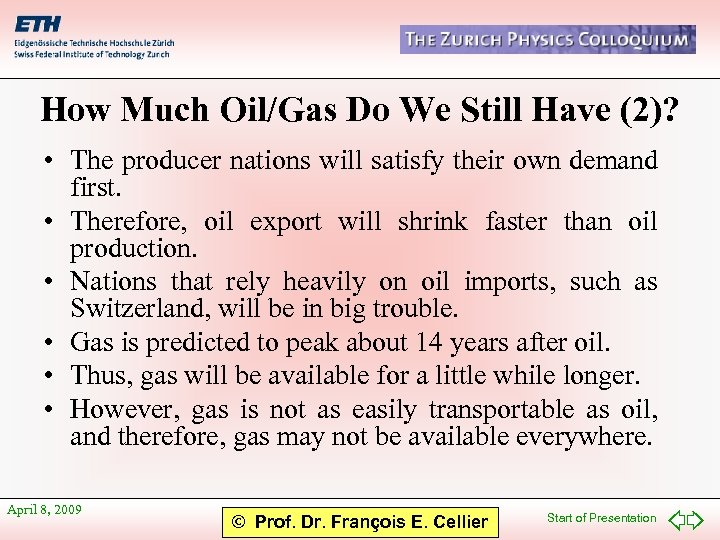 How Much Oil/Gas Do We Still Have (2)? • The producer nations will satisfy
