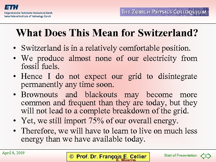 What Does This Mean for Switzerland? • Switzerland is in a relatively comfortable position.