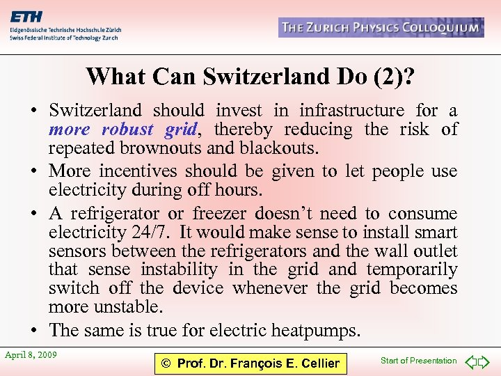 What Can Switzerland Do (2)? • Switzerland should invest in infrastructure for a more