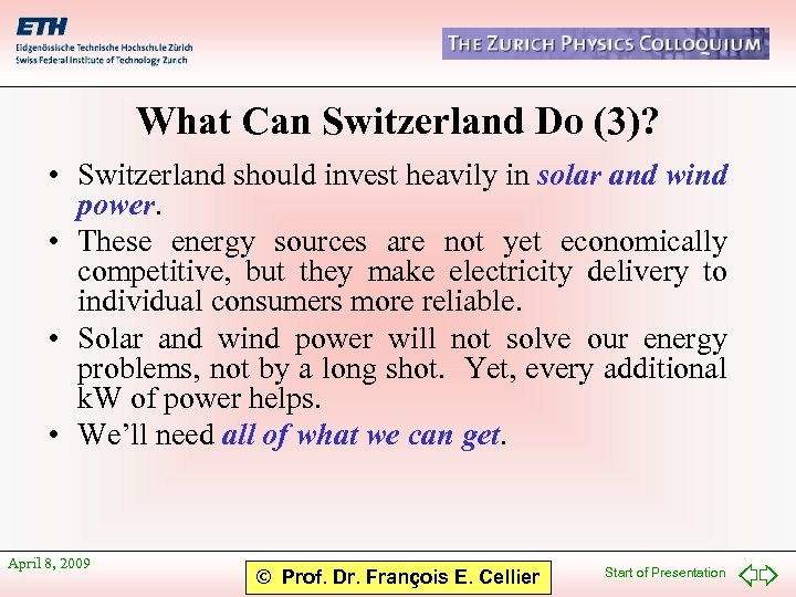 What Can Switzerland Do (3)? • Switzerland should invest heavily in solar and wind